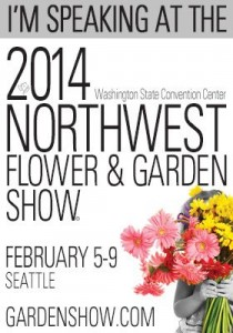 I'm speaking at the 2014 Northwest Flower and Garden Show (NWFGS)